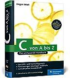C von A bis Z: Das umfassende Handbuch (Galileo Computing)