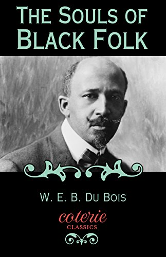 The Souls of Black Folk (Coterie Classics) (English Edition)