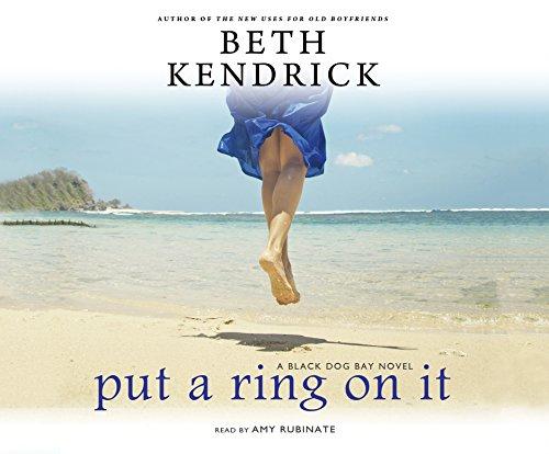Put a Ring on It (A Black Dog Bay Novel, Band 3)