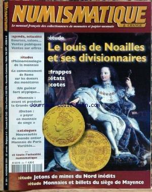 NUMISMATIQUE ET CHANGE [No 354] du 01/11/2004 - LE LOUIS DE NOAILLES ET SES DIVISIONNAIRES - PHENOMENOLOGIE DE LA MONNAIE - LE COMMENCEMENT DE ROME - UN GUENAR FORT ATYPIQUE - MONNAIES - AVANT ET PENDANT LA GRANDE GUERRE - JETONS DE MINES DU NORD IDEDITS - MONNAIES ET BILLETS DU SIEGE DE MAYENCE.