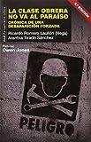 La clase obrera no va al paraíso: Crónica de una desaparición forzada. Prólogo de Owen Jones (Pensamiento crítico)