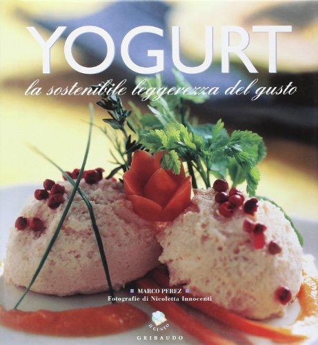 Yogurt grand gourmet. La sostenibile leggerezza del