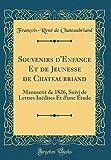 souvenirs d enfance et de jeunesse de chateaubriand manuscrit de 1826 suivi de lettres inedites et d une etude classic reprint