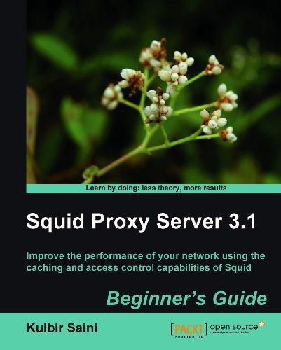 Squid Proxy Server 3.1: Beginner's Guide (English Edition) por Kulbir Saini