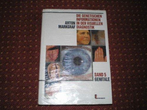 Die genetische Information in der visuellen Diagnostik: Die genetischen Informationen in der visuellen Diagnostik, in 8 Bdn, Bd.5, Genitale