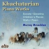 Khatchaturian Piano Works