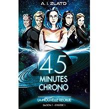 La Nouvelle Recrue: Saison 1 - Episode 1 : Une brigade d'enquêteurs hors catégorie dans un univers SF (45 Minutes Chrono - Une série aventure et space opéra de science fiction française)