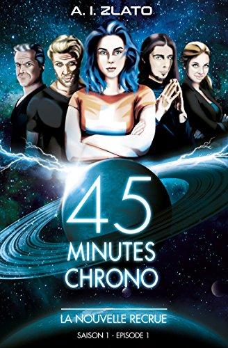 Couverture du livre La Nouvelle Recrue: Saison 1 - Episode 1 : Une brigade d'enquêteurs hors catégorie dans un univers SF (45 Minutes Chrono - Une série aventure et space opéra de science fiction française)