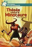 Thésée contre le minotaure | Montardre, Hélène (1954-....). Auteur