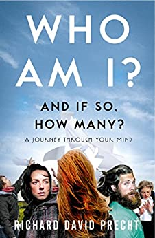 Who Am I and If So How Many?: A Journey Through Your Mind by [Precht, Richard David]