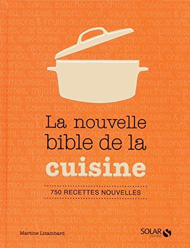 Le nouvelle bible de la cuisine par Collectif