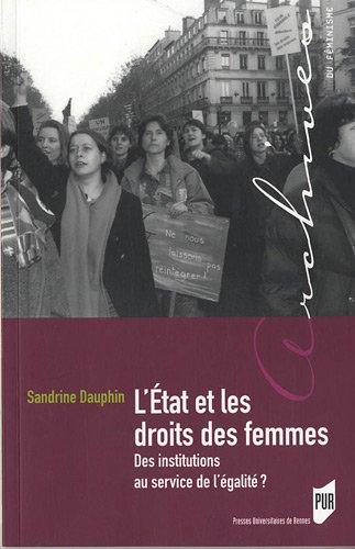 L'Etat et les droits des femmes : Des institutions au service de l'égalité ? par Sandrine Dauphin