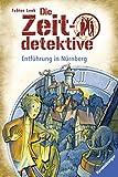 Die Zeitdetektive 29: Entführung in Nürnberg
