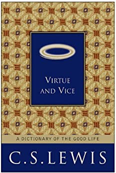 Virtue and Vice: A Dictionary of the Good Life par [Lewis, C. S.]