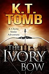 The Ivory Bow (A Chyna Stone Adventure Book 6) (English Edition)