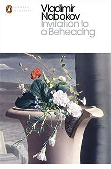 Invitation to a Beheading (Penguin Modern Classics) by [Nabokov, Vladimir]