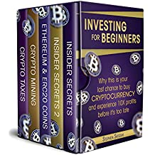 Investing for Beginners: 5 Manuscripts - Why This is Your Last Chance to Buy Cryptocurrency and Experience 10X Profits Before it's Too Late (English Edition)