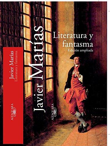 Literatura y fantasma (TEXTOS DE ESCRITOR) por Javier Marías