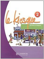 Le Kiosque 2: Methode de Francais