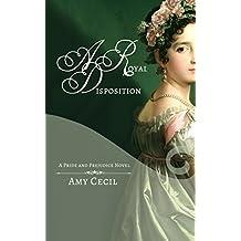 A Royal Disposition: A Pride and Prejudice Novel