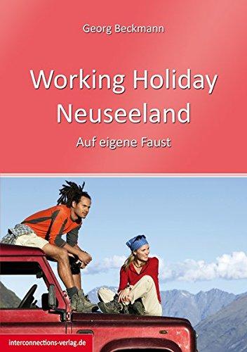 Working Holiday Neuseeland: Auf eigene Faust (Jobs, Praktika, Studium)