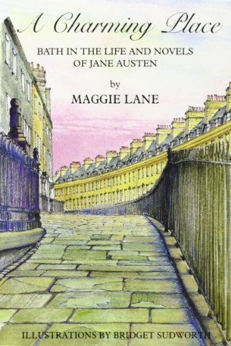 A Charming Place: Bath in the Life and Times of Jane Austen