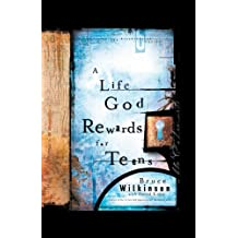 A Life God Rewards for Teens (Breakthrough Series) by Bruce Wilkinson (2006-06-01)