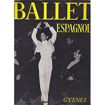 Ballet espagnol. photographies de juan gyenes. commentaires de enrique llovet. préface de jean cocteau