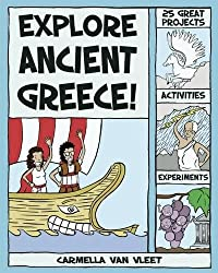 Explore Ancient Greece!: 25 Great Projects, Activities, Experiments: 25 Great Projects, Activities and Experiments (Explore Your World)