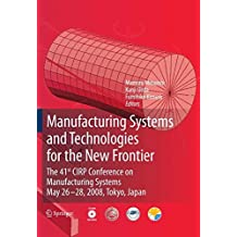 Manufacturing Systems and Technologies for the New Frontier: The 41st CIRP Conference on Manufacturing Systems May 26–28, 2008, Tokyo, Japan