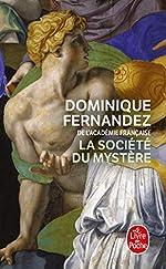 La société du mystère de Dominique Fernandez
