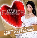 Elisabeth - Das Musical - Live - Gesamtaufnahme der Jubiläumstournee 2011/2012 - Doppel-CD - Annemieke van Dam