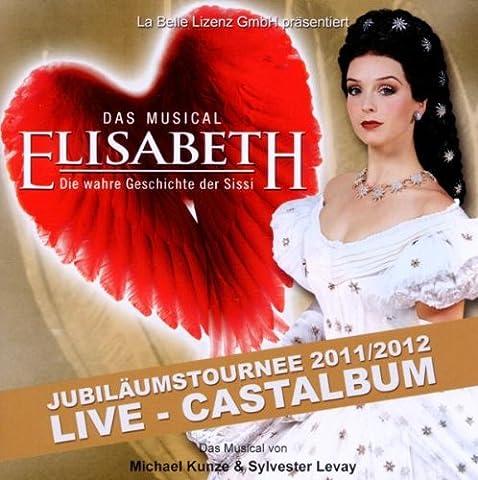 Elisabeth - Das Musical - Live - Gesamtaufnahme der Jubiläumstournee 2011/2012 - Doppel-CD