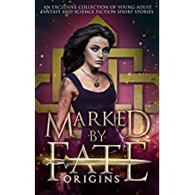 Marked by Fate: Origins: Beginnings. Secrets. Deleted Scenes. (English Edition)