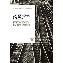 Imitación y experiencia (Tetralogía de la ejemplaridad) (Taurus Minos)Premio Nacional de Ensayo 2004