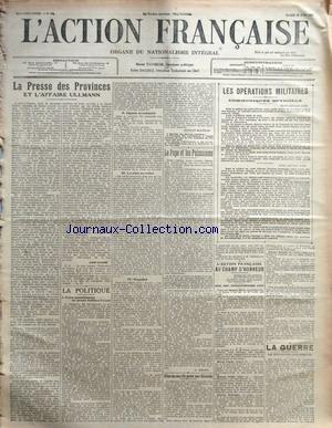 ACTION FRANCAISE (L') [No 173] du 22/06/1915 - LA PRESSE DES PROVINCES ET L'AFFAIRE ULLMANN PAR LEON DAUDET LA POLITIQUE - NOTRE AMENDEMENT AU PROJET DALBIEZ-PONSOT - DIGNITE ET INDIGNITE - LA MAIN AU COLLET - STUPIDITE PAR CHARLES MAURRAS LE PAPE ET LES PUISSANCES PAR L. DIMIER ABONNEMENTS POUR NOS BLESSES LES OPERATIONS MILITAIRES - COMMUNIQUES OFFICIELS L'ACTION FRANCAISE AU CHAMP D'HONNEUR - DEUX CENT SOIXANTE-DEUXIEME LISTE PAR J.C. LA GUERRE - LA SITUATION DES ARMEES.