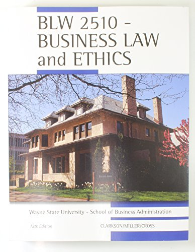 BLW 2510 - Business Law and Ethics - Wayne State University - 13th Ed