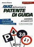 I quiz dell'esame per la patente di guida. Eserciziario per le patenti A e B. Con software di simulazione