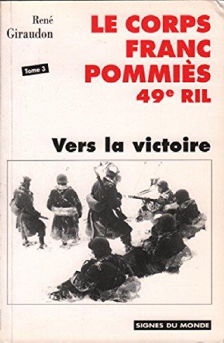 Vers la victoire : Historique du CFP 49e RIL (Le Corps franc Pommiès.)