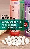 101 conseils pour vous soigner par l'homéopathie (Ldp Bien Etre)