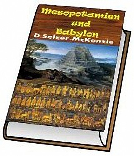 Mesopotamien und Babylon: Mesopotamien und Babylon