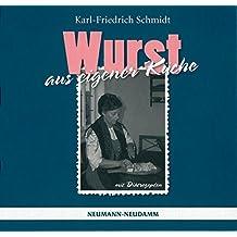 Wurst aus eigener K??che by Karl-Friedrich Schmidt (2005-05-06)