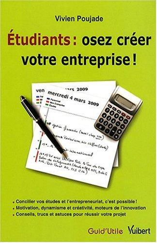 Etudiants : osez créer votre entreprise !