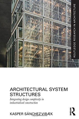 Architectural System Structures: Integrating Design Complexity in Industrialised Construction (Routledge Research in Architecture) by Kasper S?nchez Vib?k (2014-06-09)