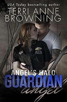 Angel's Halo: Guardian Angel (Angel's Halo MC Book 3) by [Browning, Terri Anne]