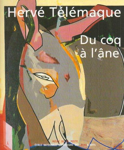 Hervé Télémaque : Du coq à l'âne