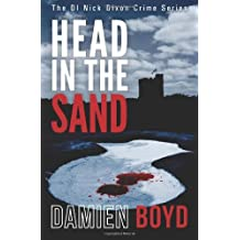 Head In The Sand: Volume 2 (The DI Nick Dixon Crime Series) by Damien Boyd (2013-10-09)