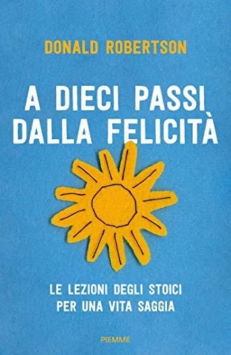 A dieci passi dalla felicità (Italian Edition) eBook: Donald ...