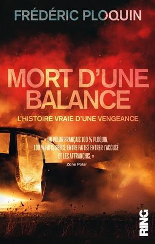 Mort d'une balance : L'histoire vraie d'une vengeance