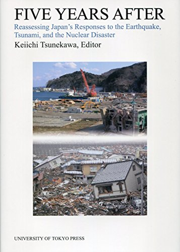 Five Years After: Reassessing Japan's Responses to the Earthquake, Tsunami, and the Nuclear Disaster